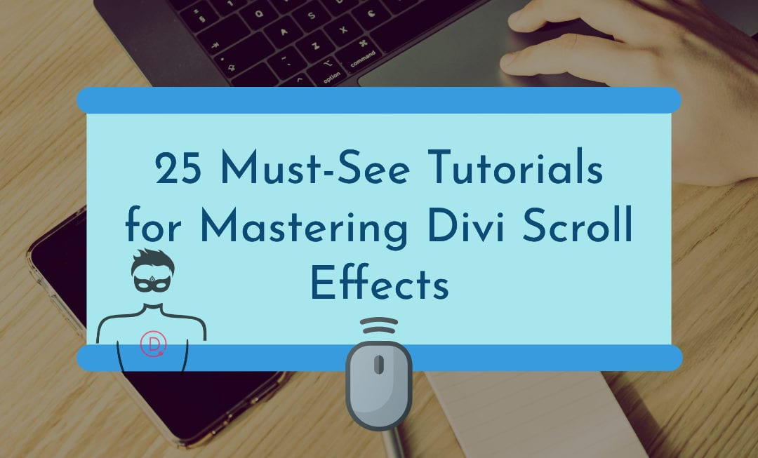 25 Must-See Tutorials for Mastering Divi Scroll Effects