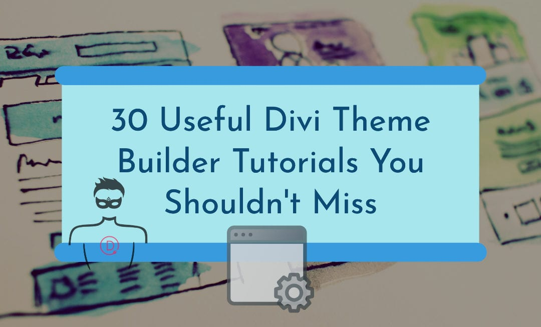 30 Divi Theme Builder Tutorials to Design Each Section of the Web page Creatively
