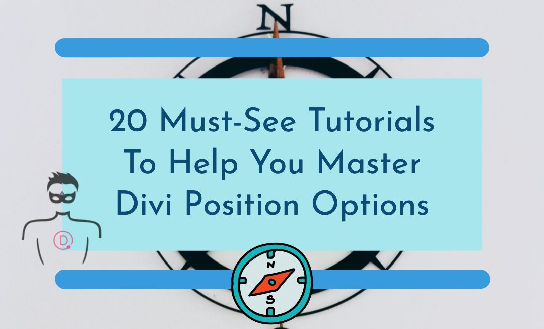 20 Tutorials that teach you how to effectively use Divi Position Options
